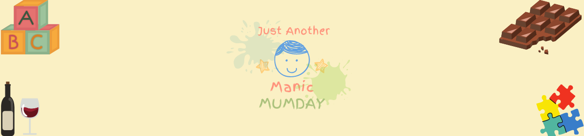 Just Another Manic Mum Day